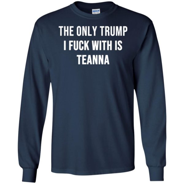 The only Trump I fuck with is Teanna 4