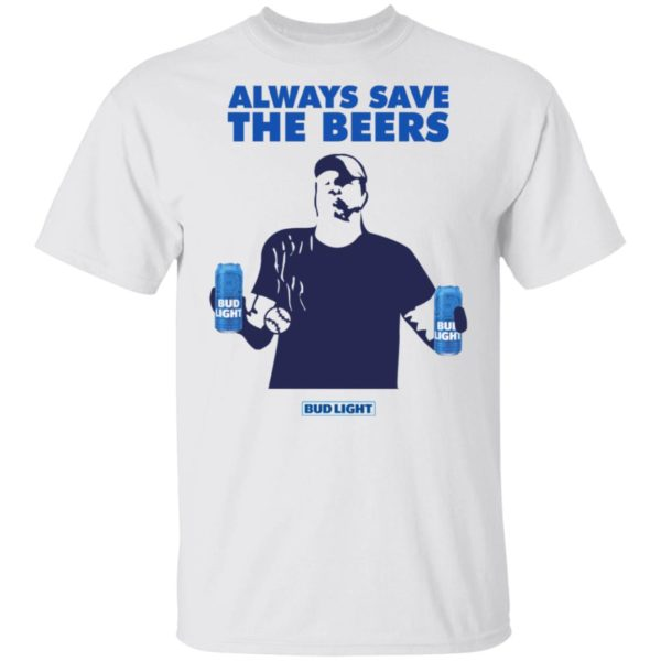 Always Save The Beers Bud Light Guy 1