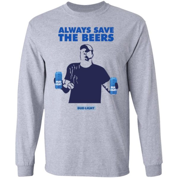 Always Save The Beers Bud Light Guy 5