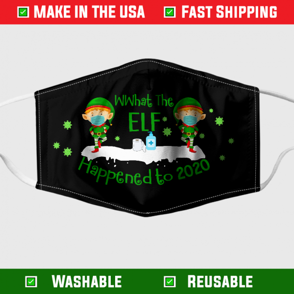 What The Elf Happened In 2020 Merry Quarantined Christmas Face Mask 273060 1
